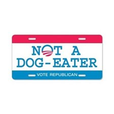 Not a Dog Eater Aluminum License Plate