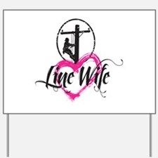 Line Wife Yard Sign