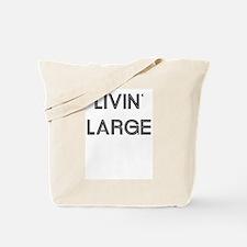 Livin' Large Tote Bag