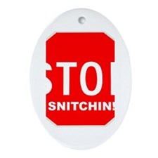 Stop Snitchin' Oval Ornament