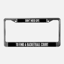 Don't Need GPS Basketball License Plate Frame