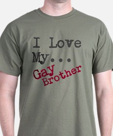 I Love My...Gay Brother, Sister, or Whoever T-Shir