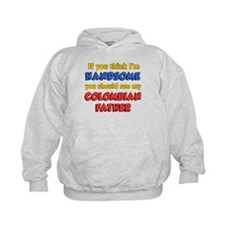 I'm Handsome Colombian Father Hoodie