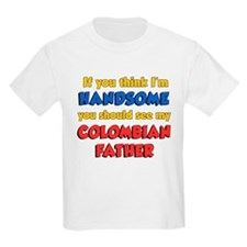 I'm Handsome Colombian Father T-Shirt