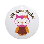 6th Grade Teacher Gift Ornament (Round)