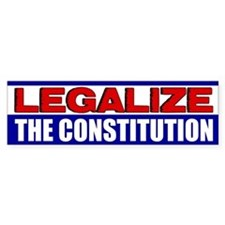 """Legalize The Constitution!"" Car Sticker"