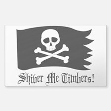 Shiver me timbers Sticker (Rectangle)