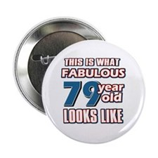 """Cool 79 year old birthday designs 2.25"""" Button"""
