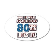 Cool 80 year old birthday designs 22x14 Oval Wall