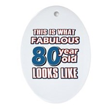 Cool 80 year old birthday designs Ornament (Oval)