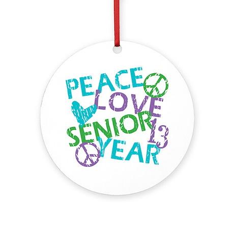 PEACE LOVE SENIOR 2013 Ornament (Round)