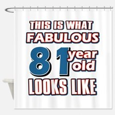 Cool 81 year old birthday designs Shower Curtain