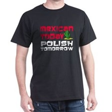 Mexican Polish Tomorrow T-Shirt