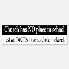No Facts in Church Bumper Bumper Sticker