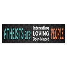 Atheists are Loving Bumper Sticker