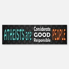 Atheists are Good Bumper Bumper Sticker