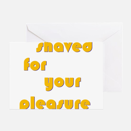 Shaved For Your Pleasure Greeting Cards (Package o