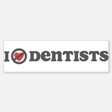 Don't Heart Dentists Bumper Bumper Sticker