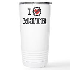 Don't Heart Math Travel Coffee Mug