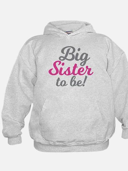 Big Sister to be Sweatshirt