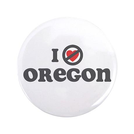 "Don't Heart Oregon 3.5"" Button (100 pack)"