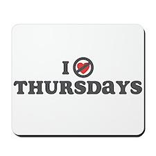 Don't Heart Thursdays Mousepad