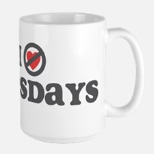 Don't Heart Tuesdays Mug