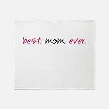 Best.Mom.Ever. Throw Blanket