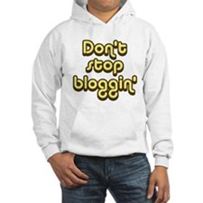 Don't Stop Bloggin' (yellow) Hoodie
