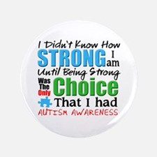"""I didnt Know How Strong I am 3.5"""" Button"""