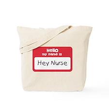 Hey Nurse Tote Bag