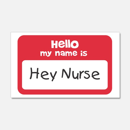 Hey Nurse Wall Decal