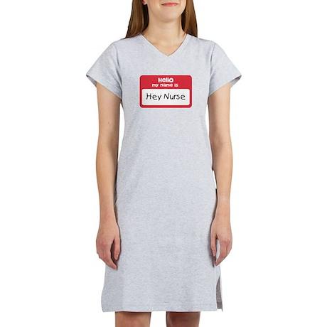 Hey Nurse Women's Nightshirt