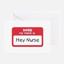 Hey Nurse Greeting Card