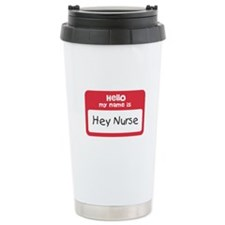 Hey Nurse Travel Mug