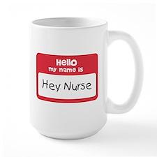 Hey Nurse Mug