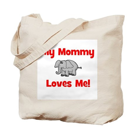 My Mommy Loves Me! w/elephant Tote Bag