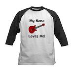 My Nana Loves Me! w/guitar Kids Baseball Jersey