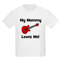 My Mommy Loves Me! w/guitar Kids T-Shirt