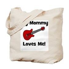 My Mommy Loves Me! w/guitar Tote Bag
