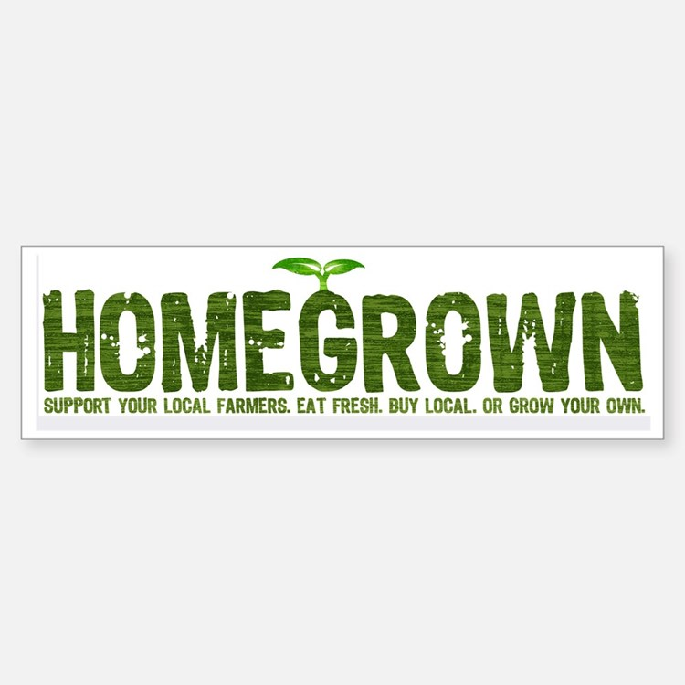 """Homegrown"" Bumper Bumper Bumper Sticker"