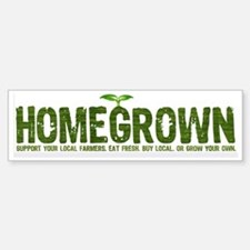 """Homegrown"" Bumper Stickers"