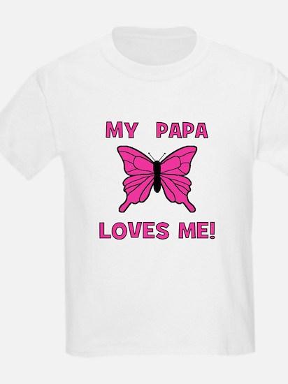My Papa Loves Me! w/butterfly Kids T-Shirt