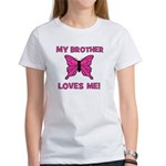 My Brother Loves Me! w/butter Women's T-Shirt