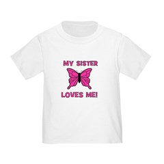 My Sister Loves Me! w/butterf T