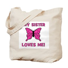 My Sister Loves Me! w/butterf Tote Bag