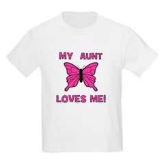 My Aunt Loves Me! w/butterfly Kids T-Shirt