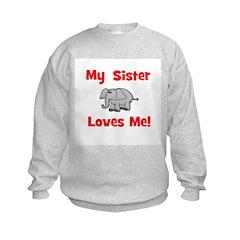 My Sister Loves Me! w/ elepha Sweatshirt