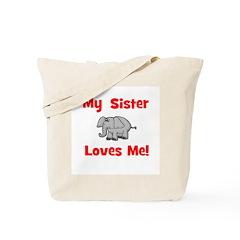 My Sister Loves Me! w/ elepha Tote Bag