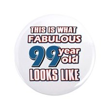 """Cool 99 year old birthday designs 3.5"""" Button"""